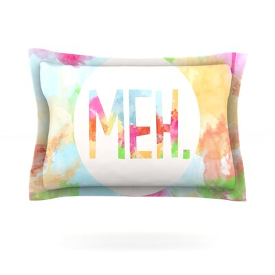 Meh by Skye Zambrana Featherweight Pillow Sham Size: Queen, Fabric: Cotton