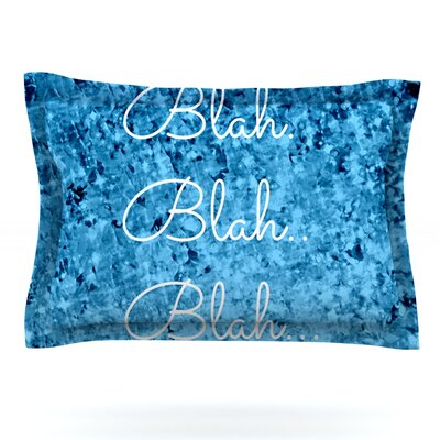 Blah Blah Blah by Ebi Emporium Featherweight Pillow Sham Size: Queen, Fabric: Polyester