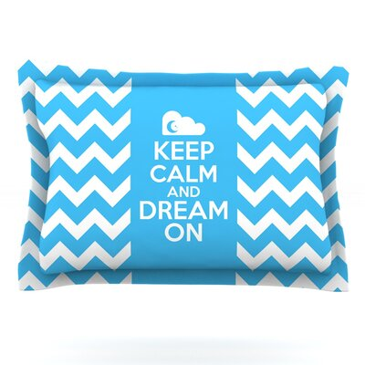 Keep Calm by Nick Atkinson Featherweight Pillow Sham Size: Queen, Fabric: Cotton