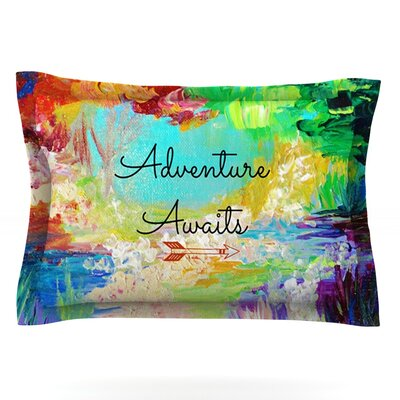 Adventure Awaits by Ebi Emporium Featherweight Pillow Sham Size: Queen, Fabric: Cotton