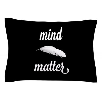 Mind Over Matter by Skye Zambrana Featherweight Pillow Sham Size: King, Fabric: Cotton