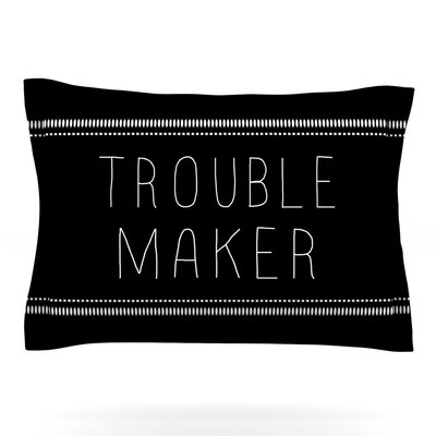 Trouble Maker by Skye Zambrana Featherweight Pillow Sham Size: Queen, Fabric: Cotton