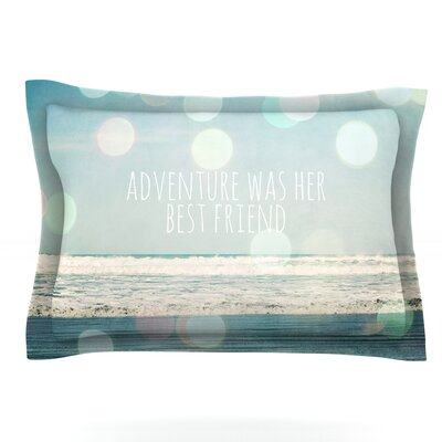 Adventure Was Her Best Friend by Susannah Tucker Featherweight Pillow Sham Size: Queen