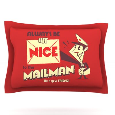 Be Nice To The Mailman by Roberlan Featherweight Pillow Sham Size: King, Fabric: Cotton