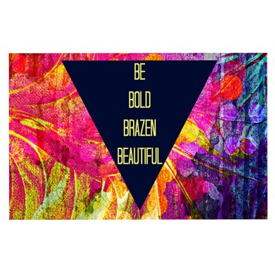 Ebi Emporium Be Bold Brazen Beautiful Doormat