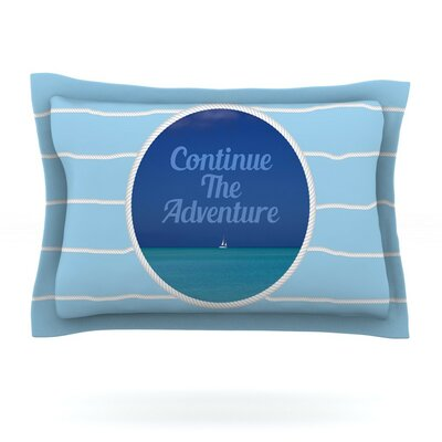 Continue The Adventure by Deepti Munshaw Featherweight Pillow Sham Size: King, Fabric: Cotton