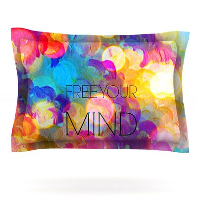 Free Your Mind by Ebi Emporium Featherweight Pillow Sham Size: King, Fabric: Cotton