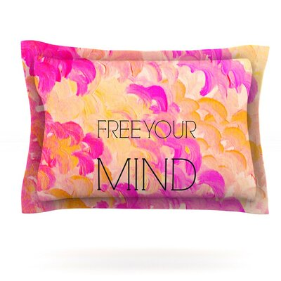 Free Your Mind Pink by Ebi Emporium Featherweight Pillow Sham Size: Queen, Fabric: Cotton