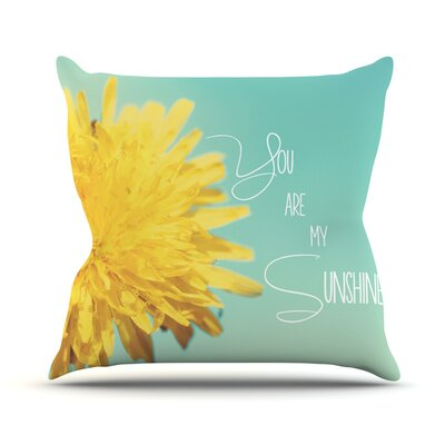 You Are My Sunshine Flower Throw Pillow Size: 26 H x 26 W x 1 D