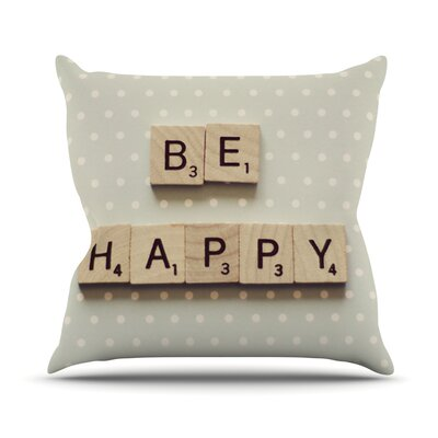 Be Happy by Cristina Mitchell Throw Pillow Size: 20 H x 20 W x 1 D