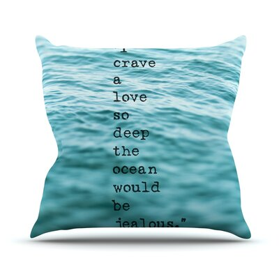 Crave Love by Debbra Obertanec Ocean Throw Pillow Size: 16 H x 16 W x 1 D