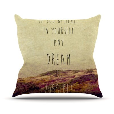 Believe by Ingrid Beddoes Desert Quote Throw Pillow Size: 26 H x 26 W x 5 D