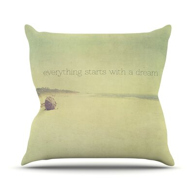 Everything Starts With A Dream by Ingrid Beddoes Beach Quote Throw Pillow Size: 20 H x 20 W x 4 D