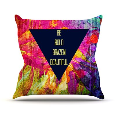 Be Bold Brazen Beautiful by Ebi Emporium Rainbow Throw Pillow Size: 18 H x 18 W x 3 D