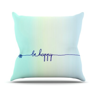 Be Happy by Monika Strigel Throw Pillow Size: 16 H x 16 W x 3 D