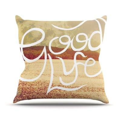 Good Life by Rachel Burbee Throw Pillow Size: 18 H x 18 W x 3 D