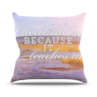 I Need The Sea by Rachel Burbee Typography Throw Pillow Size: 16 H x 16 W x 3 D