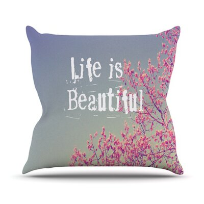 Life Is Beautiful Throw Pillow Size: 26 H x 26 W