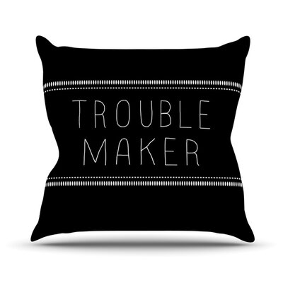 Trouble Maker Throw Pillow Size: 18 H x 18 W