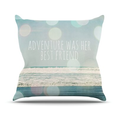 Adventure Was Her Best Friend by Susannah Tucker Throw Pillow Size: 18 H x 18 W x 3 D