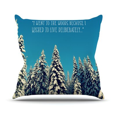 I Went to the Woods Throw Pillow Size: 26 H x 26 W