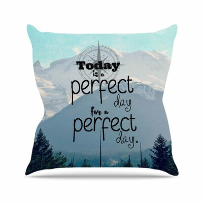 A Perfect Day Throw Pillow Size: 16 H x 16 W