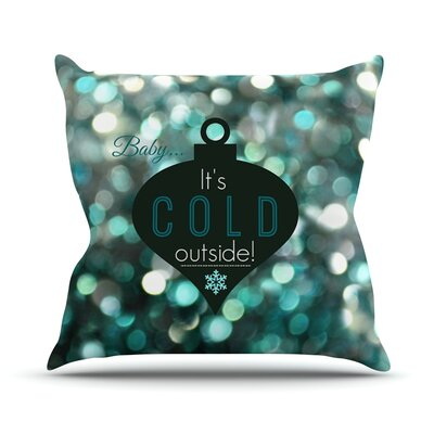 Its Cold Outside Throw Pillow Size: 18 H x 18 W
