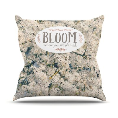 Bloom Where You Are Planted Throw Pillow Size: 26 H x 26 W