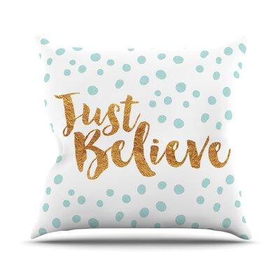 Just Believe Throw Pillow Size: 16 H x 16 W