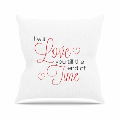 I Will Love You Throw Pillow Size: 18 H x 18 W
