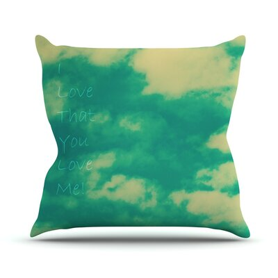 I Love That You Love Me Throw Pillow Size: 16 H x 16 W