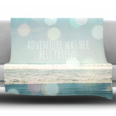 Adventure Was Her Best Friend by Susannah Tucker Fleece Throw Blanket Size: 40 H x 30 W x 1 D