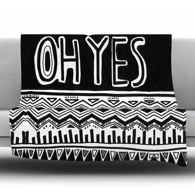 Oh Yes by Vasare Nar Fleece Throw Blanket Size: 80 H x 60 W x 1 D