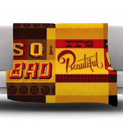 So Bad Its Beautiful by Roberlan Fleece Throw Blanket Size: 60 H x 50 W x 1 D