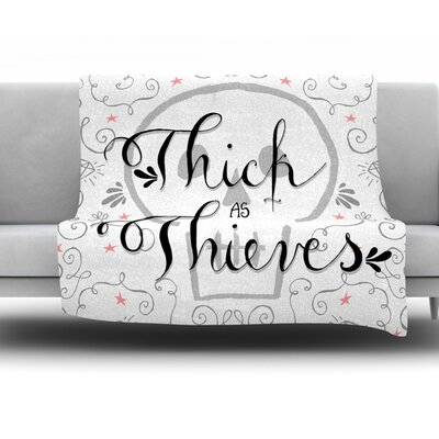 Thick as Thieves by Skye Zambrana Fleece Throw Blanket Size: 40 H x 30 W x 1 D