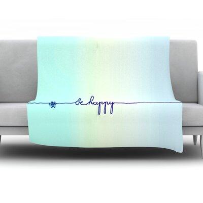 Be Happy Aqua by Monika Strigel Fleece Throw Blanket Size: 60 H x 50 W x 1 D
