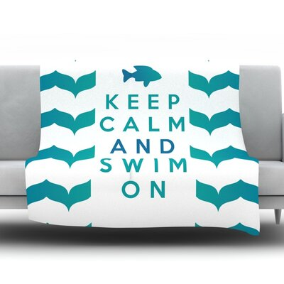 Keep Calm and Swim On by Nick Atkinson Fleece Throw Blanket Size: 80 H x 60 W x 1 D