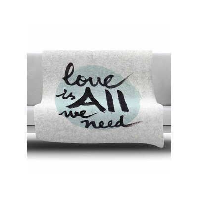 Love Is All We Need Fleece Throw Blanket Size: 60 L x 50 W