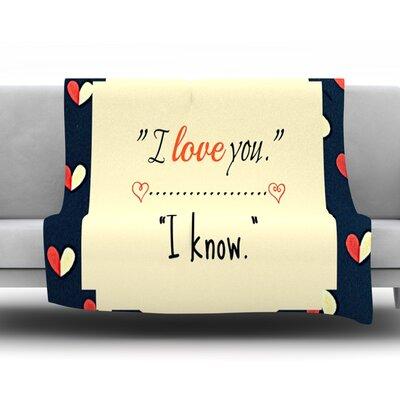 I Know by Robin Dickinson Fleece Throw Blanket Size: 40 H x 30 W x 1 D