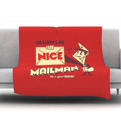 Be Nice To The Mailman by Roberlan Fleece Throw Blanket Size: 80 H x 60 W x 1 D