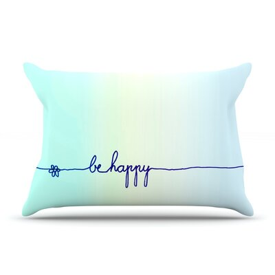 Be Happy Aqua by Monika Strigel Featherweight Pillow Sham Size: King, Fabric: Woven Polyester