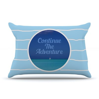 Continue The Adventure by Deepti Munshaw Featherweight Pillow Sham Size: King, Fabric: Woven Polyester