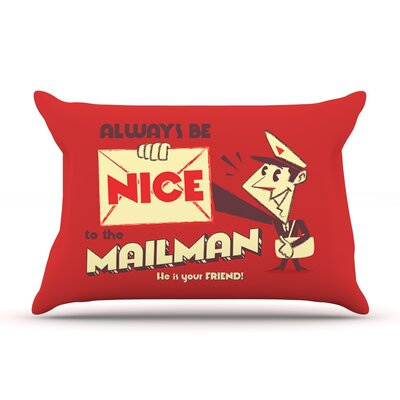 Be Nice To The Mailman by Roberlan Featherweight Pillow Sham Size: King, Fabric: Woven Polyester