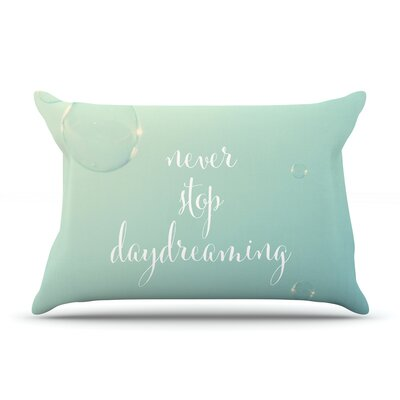 Never Stop Daydreaming by Susannah Tucker Featherweight Pillow Sham Size: Queen, Fabric: Woven Polyester