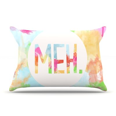 Meh by Skye Zambrana Featherweight Pillow Sham Size: King, Fabric: Woven Polyester