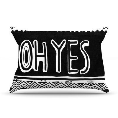 Oh Yes by Vasare Nar Featherweight Pillow Sham Size: Queen, Fabric: Woven Polyester