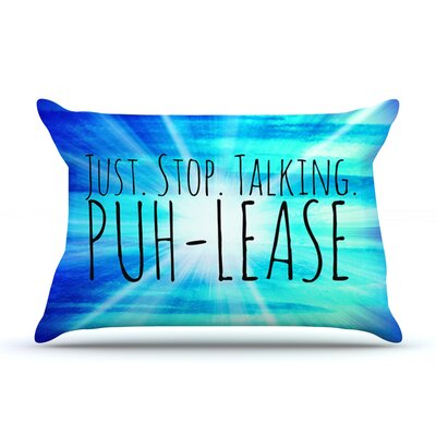 Puh-lease by Ebi Emporium Featherweight Pillow Sham Size: Queen, Fabric: Woven Polyester