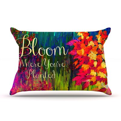 Bloom Where Youre Planted by Ebi Emporium Featherweight Pillow Sham Size: King, Fabric: Woven Polyester