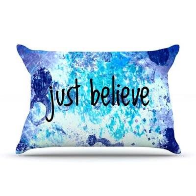 Just Believe by Ebi Emporium Featherweight Pillow Sham Size: King, Fabric: Woven Polyester