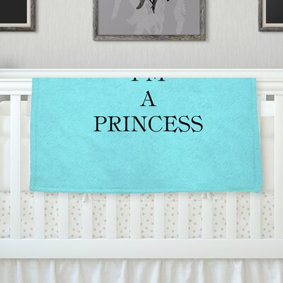 Im A Princess Throw Blanket Size: 80 L x 60 W
